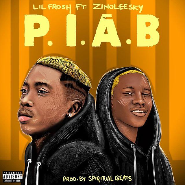 Lil Frosh ft. Zinoleesky – P.I.A.B