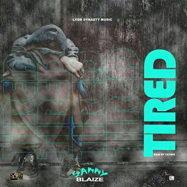DOWNLOAD AUDIO : Sammy Blaize - Tired After taking a break from the music scene for a while and his re-appearance on LDMepvol1