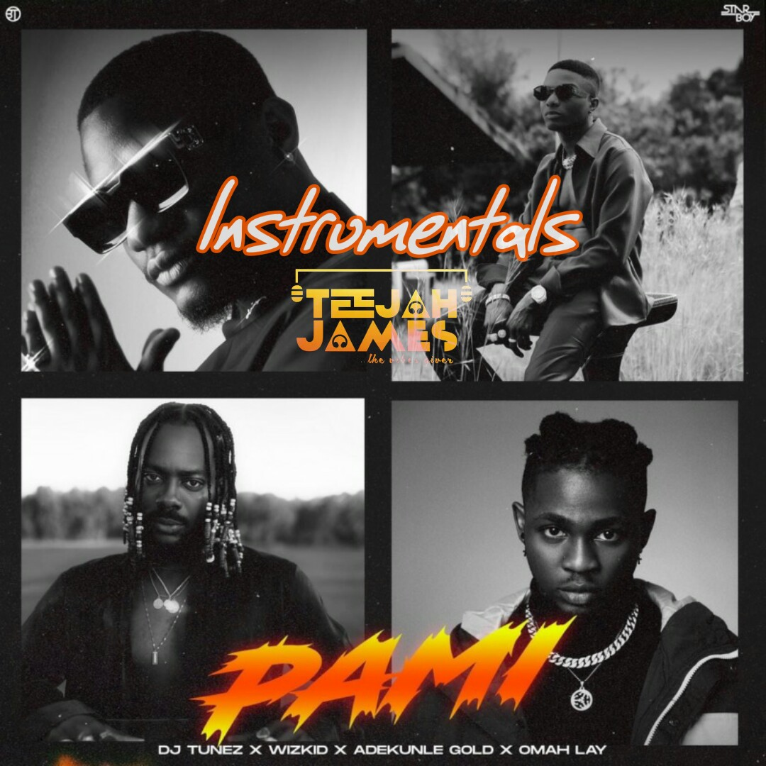 INSTRUMENTAL : DJ Tunez ft Wizkid X Adekunle Gold X Omah Lay - Pami