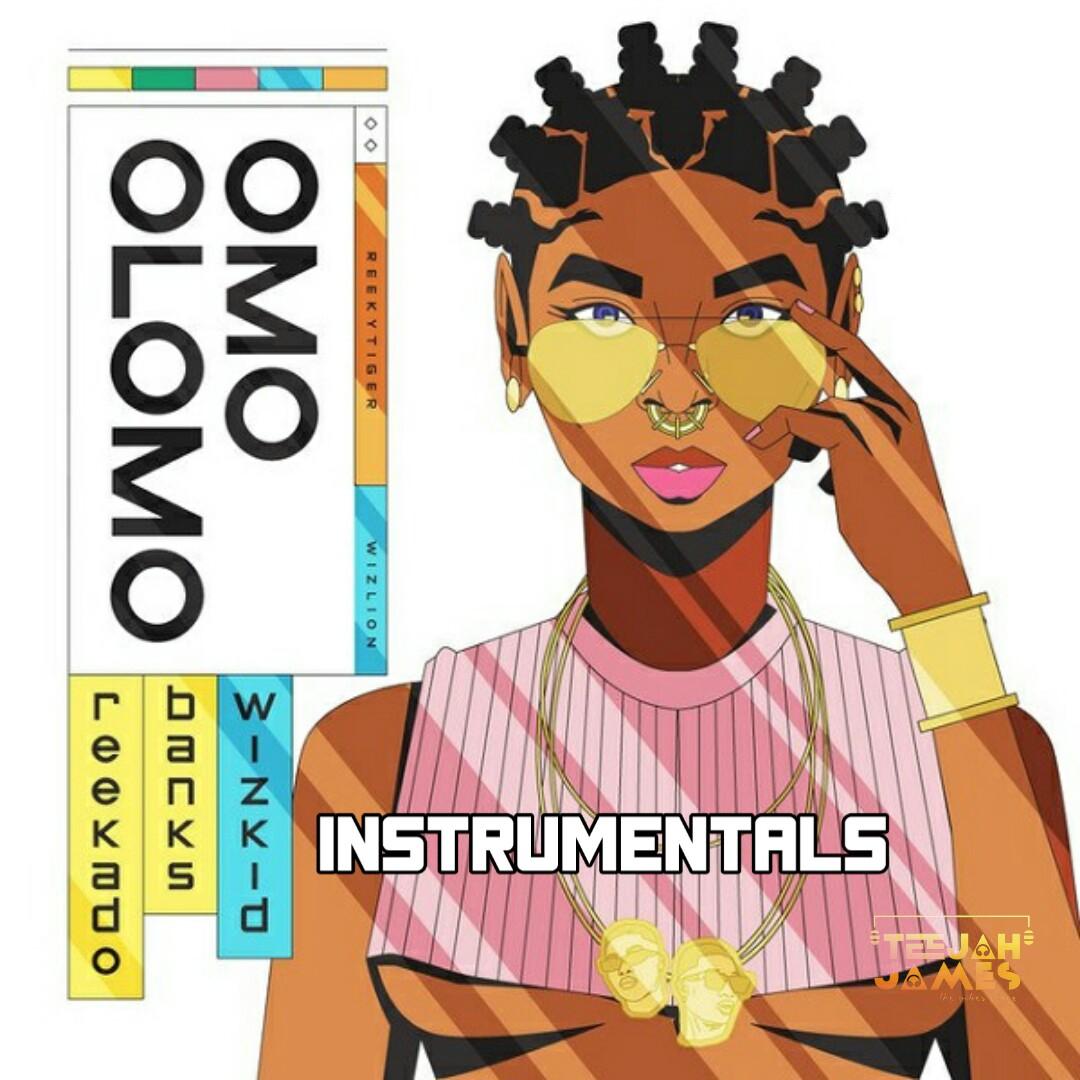 INSTRUMENTAL : Reekado Banks ft Wizkid - Omo Olomo