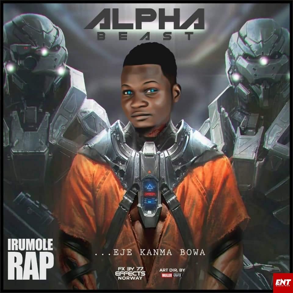 Alpha B - Irumole Rap
