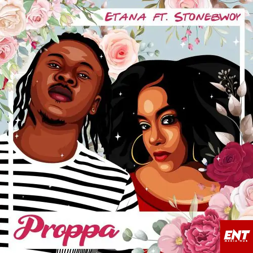 MP3: Etana – Proppa Ft Stonebwoy
