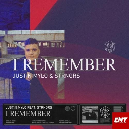 Justin Mylo – I Remember Ft. STRNGRS