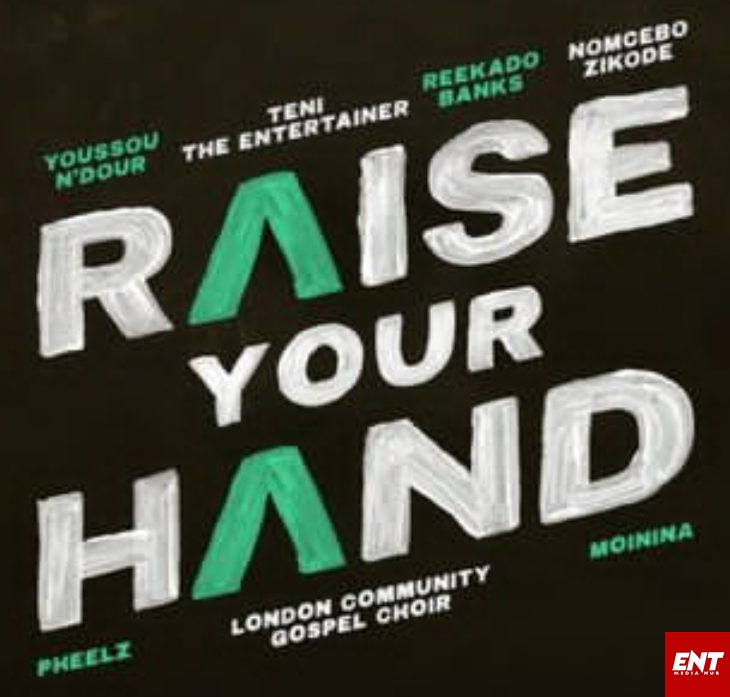 Reekado Banks X Teni X Youssou N'Dour X Nomcebo Zikode – Raise Your Hands