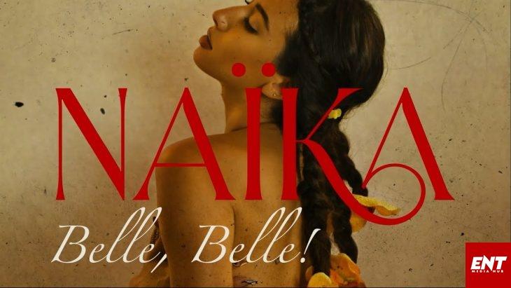 Naïka - Belle, Belle!