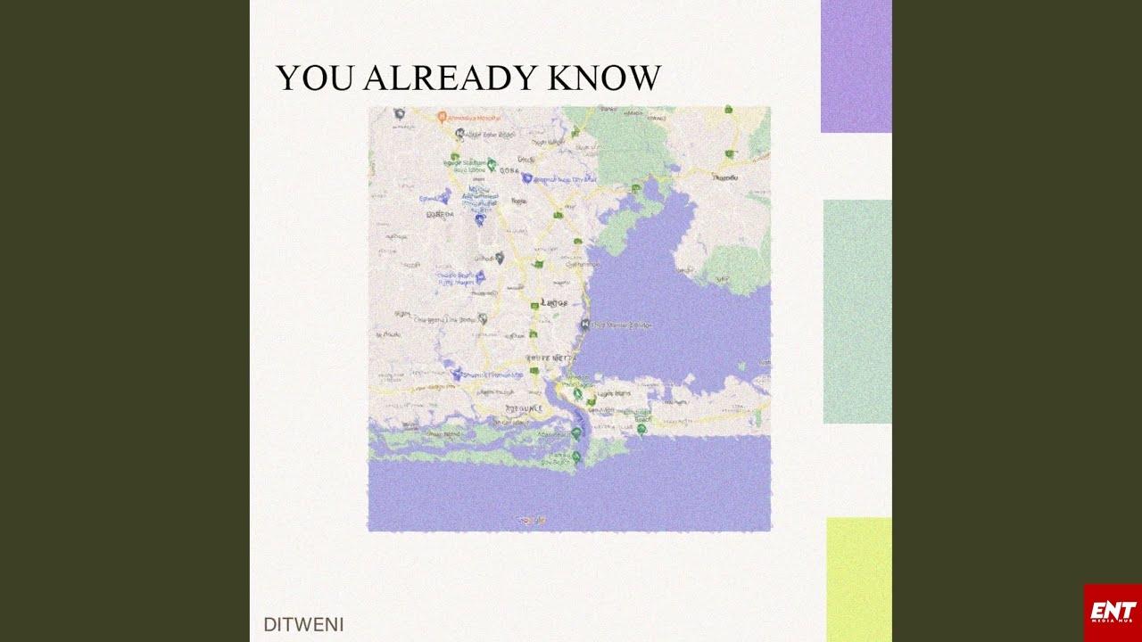 Ditweni - You Already Know