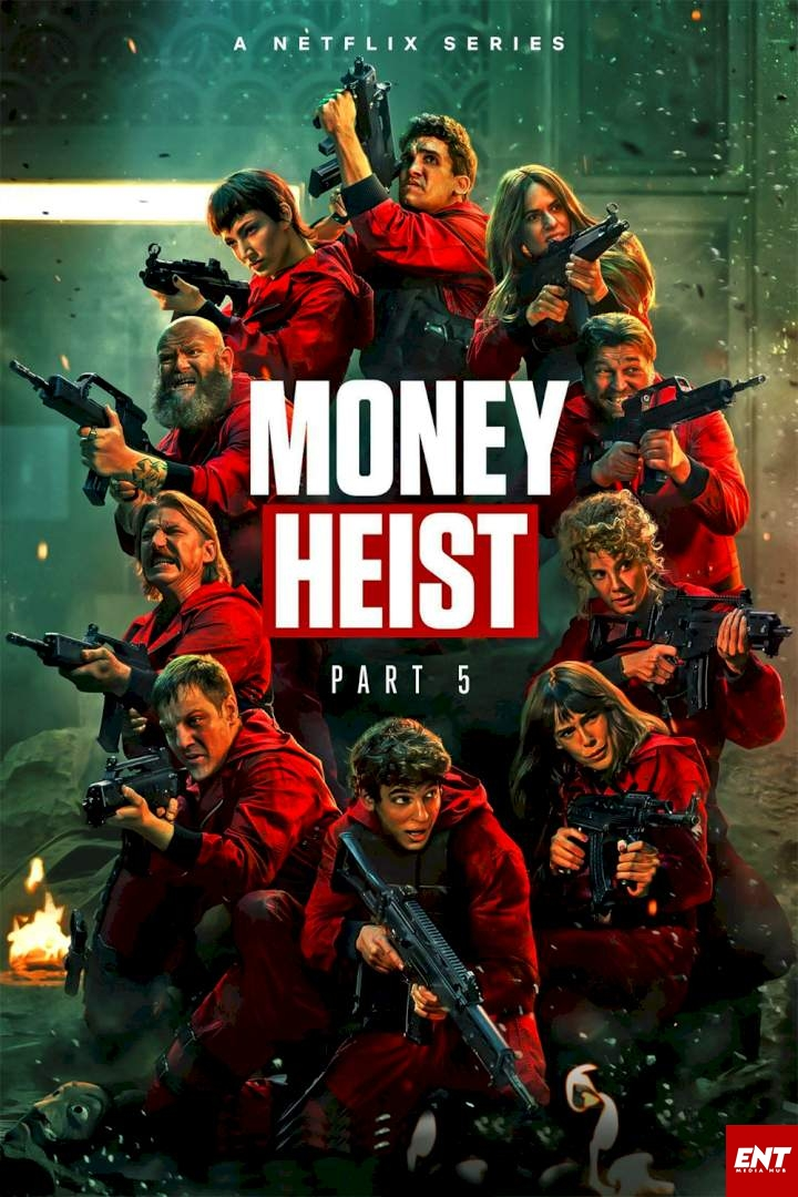 MOVIE : Money Heist (La Casa de Papel) Season 5 Episode 1 – 5