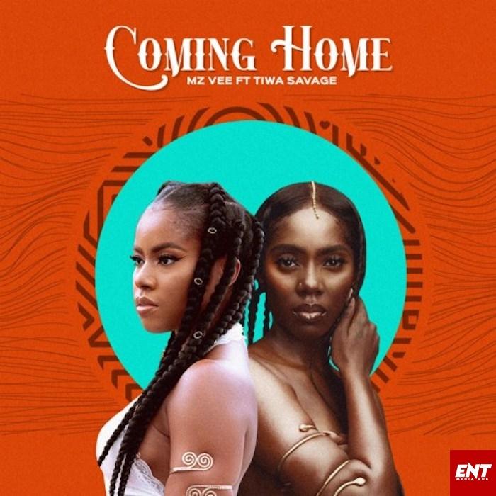Mz Vee – Coming Home Ft.Tiwa Savage