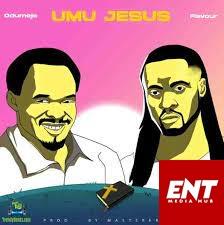 Odumeje – Umu Jesus ft. Flavour