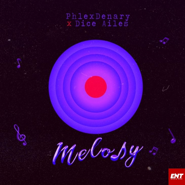 PhlexDenary – Melody Ft. Dice Ailes