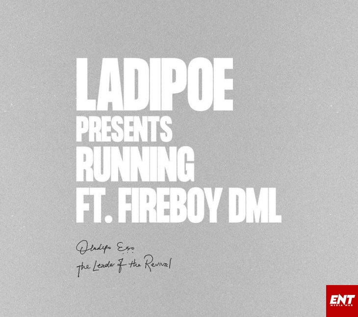 Ladipoeft. Fireboy DML– Running